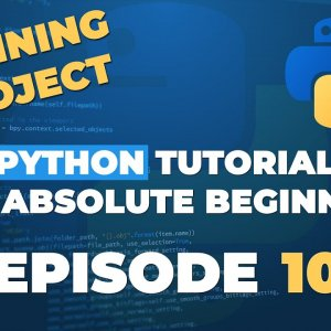 Python tutorial for ABSOLUTE Beginners! First Training Project - Episode 10