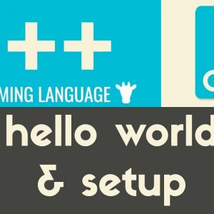Setup & Hello World | C++ | Tutorial 4