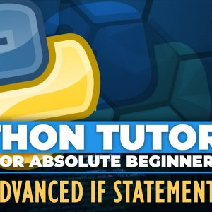 Python tutorial for ABSOLUTE Beginners! Advanced If Statements - Episode 14