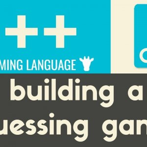 Building a Guessing Game | C++ | Tutorial 21