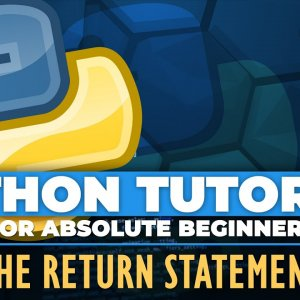 Python tutorial for ABSOLUTE Beginners! Return Statement In Python - Episode 26