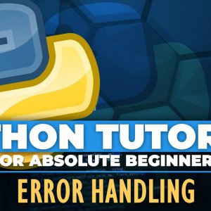 Python tutorial for ABSOLUTE Beginners! Error Handling - Episode 27