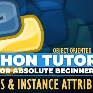 Python OOP - Python tutorial for ABSOLUTE Beginners! Class & Instance Attributes - Episode 33